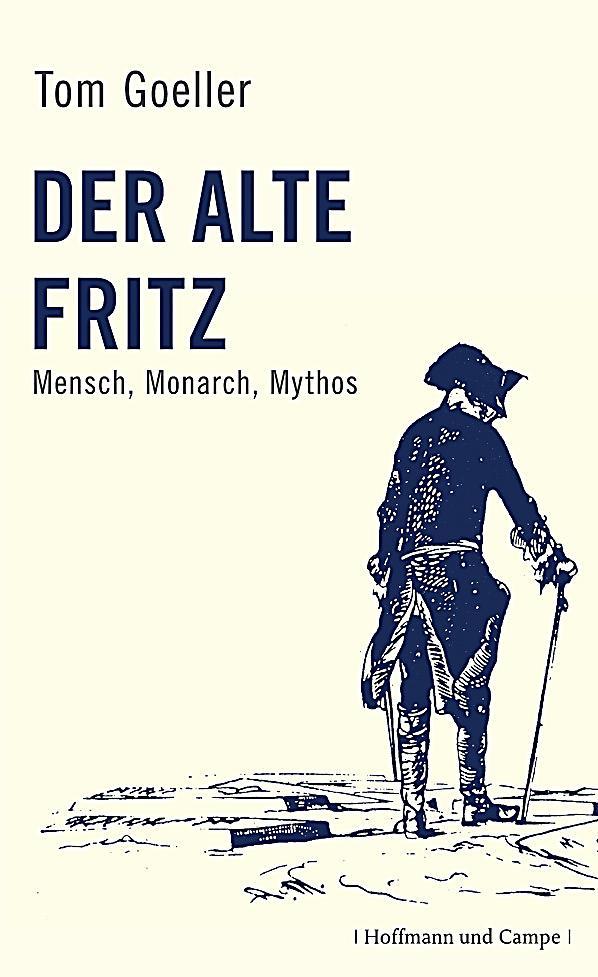 Der Alte Fritz, Buch von Tom Goeller