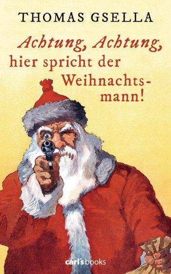 Satirisches Weihnachtsbuch von Thomas Gsella