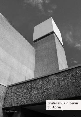 Brutalismus in Berlin - Ehemalige Kirche St. Agnes in Kreuzberg